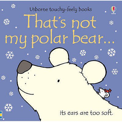 That's Not My Polar Bear --. [Written by Fiona Watt
