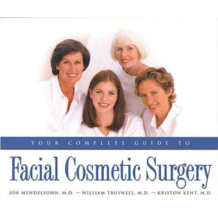 Your Complete Guide to Facial Cosmetic Surgery - eBook