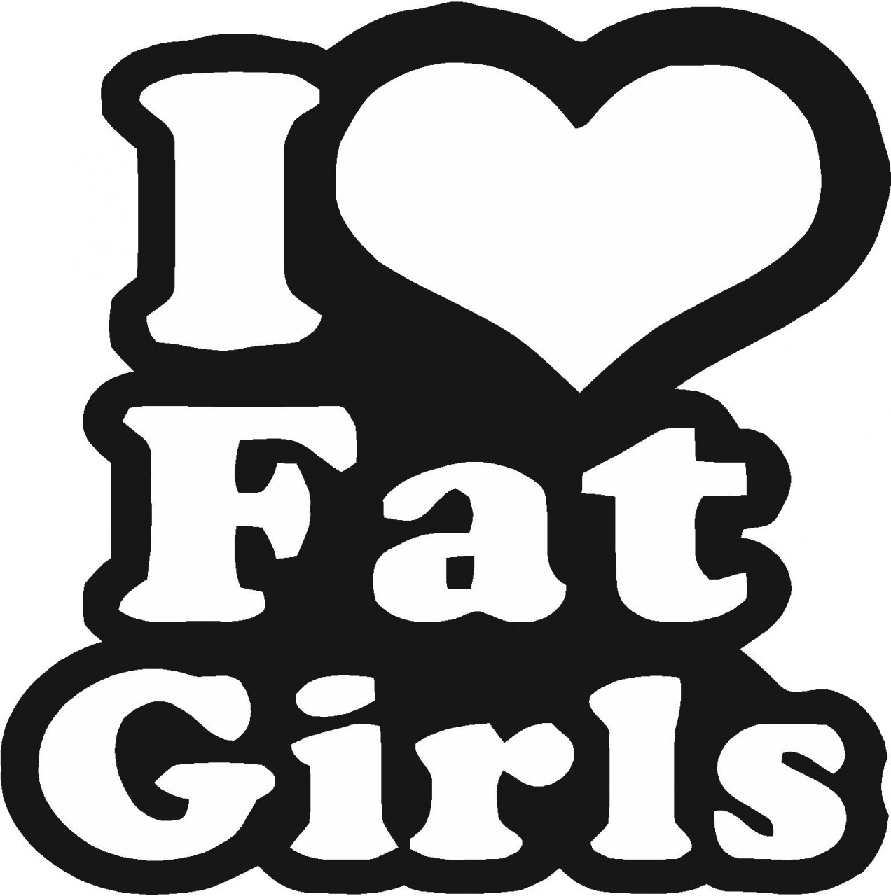Custom Decal I Love Fat Girls Picture Art Living Room Home Decor Sticker - Vinyl Wall Decal - Size : 16 X 16 Inches