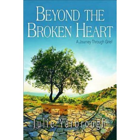 Beyond the Broken Heart: Participant Book : A Journey Through