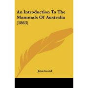 An Introduction to the Mammals of Australia (1863)