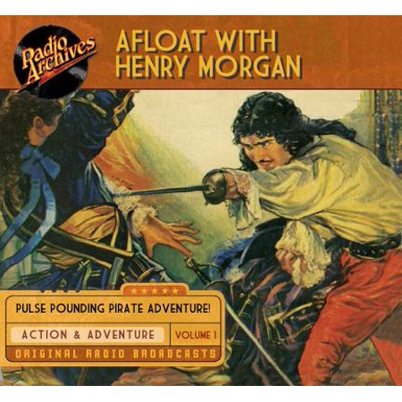 Afloat with Henry Morgan, Volume 1 by