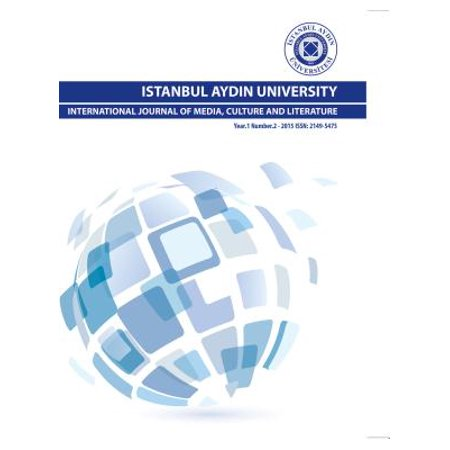 ISTANBUL AYDIN UNIVERSITY INTERNATIONAL JOURNAL OF MEDIA, CULTURE AND LITERATURE - (International Journal Of English Literature And Culture)