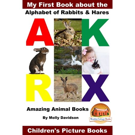 My First Book about the Alphabet of Rabbits & Hares: Amazing Animal Books - Children's Picture Books - eBook
