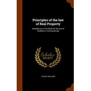 Principles of the Law of Real Property : Intended as a First Book for the Use of Students in Conveyancing