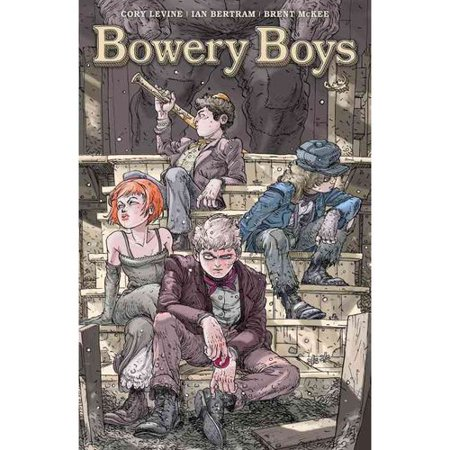 Bowery Boys: Our Fathers by