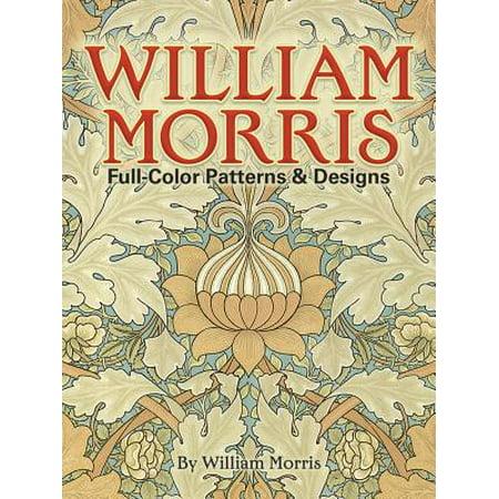 William Morris Full-Color Patterns and Designs (William Morris Wallpaper Design)