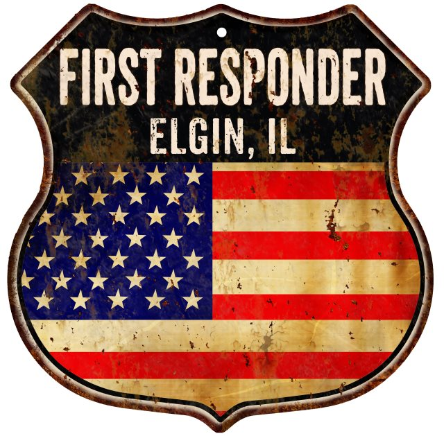 ELGIN, IL First Responder American Flag 12x12 Metal Shield Sign S122526