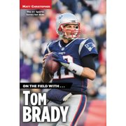 On the Field With...Tom Brady (Paperback)