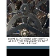 Equal Employment Opportunity at the State University of New York : A Report