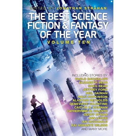 The Best Science Fiction and Fantasy of the Year, Volume Ten -