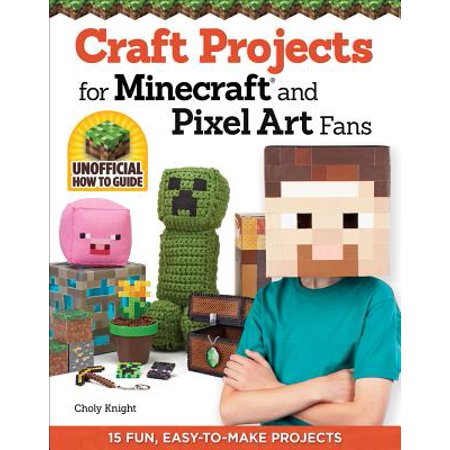 Craft Projects for Minecraft and Pixel Art Fans : 15 Fun, Easy-To-Make Projects - Fun And Easy Halloween Crafts