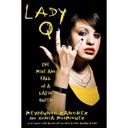 Lady Q : The Rise and Fall of a Latin Queen (Fall Für Oakley Sonnenbrille)