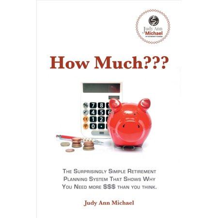 How Much??? : The Surprisingly Simple Retirement Planning System That Shows Why You Need ()
