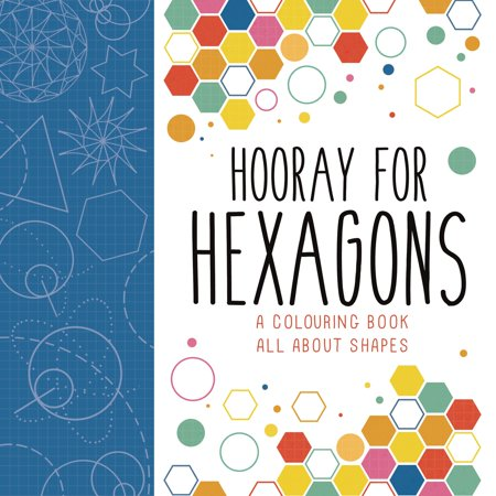 Hooray for Hexagons : A Colouring Book All About (Hexagon The Shape)