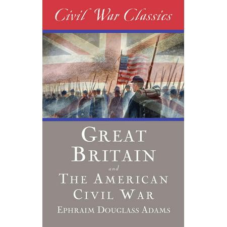 Great Britain and the American Civil War (Civil War Classics) - (Great Britain And The American Civil War)