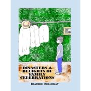Disasters and Delights of Family Celebrations - eBook