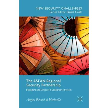 The Asean Regional Security Partnership  Strengths And Limits Of A Cooperative System