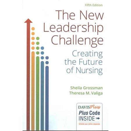 New Leadership Challenge : Creating the Future of Nursing
