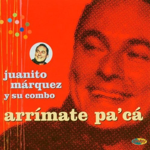 Juanito Marquez - Arrimate Pa'Ca [CD]
