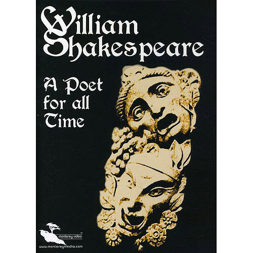 The William Shakespeare-Poet for All Time by MONTEREY HOME VIDEO