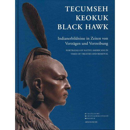 Tecumseh, Keokuk, Black Hawk: Indianerbildnisse in Zeiten von Vertragen und Vertreibung / Portrayals of Native Americans in Times of Treaties and Removal