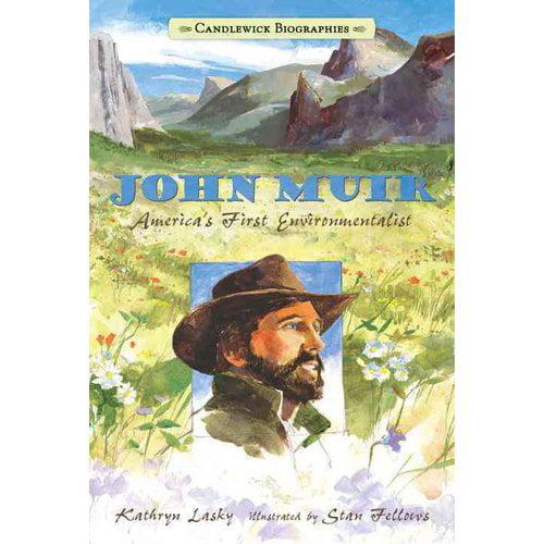 John Muir: America's First Environmentalist