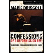 Confessions of a Reformission Rev. : Hard Lessons from an Emerging Missional Church