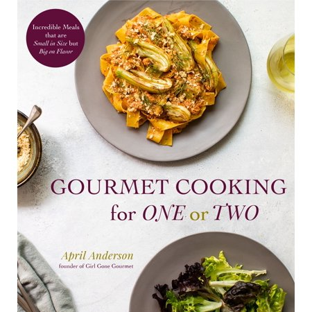 Gourmet Cooking for One or Two : Incredible Meals that are Small in Size but Big on Flavor - Gourmet Halloween Meals