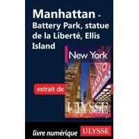 Manhattan - Battery Park, statue de la Libert, Ellis Island - eBook