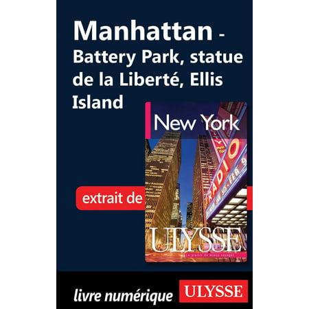 Manhattan - Battery Park, statue de la Liberté, Ellis Island - eBook ()