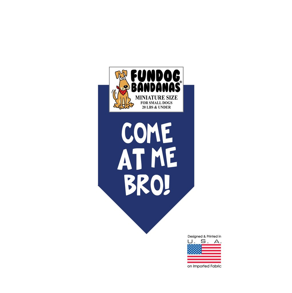 MINI Fun Dog Bandana - Come At Me Bro - Miniature Size for Small Dogs under 20 lbs navy blue pet scarf