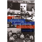 A History of Elementary Social Studies: Romance and Reality