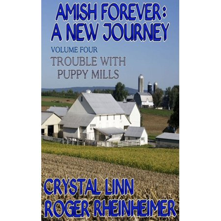 Stop Puppy Mills (Amish Forever : A New Journey - Volume 4 - Trouble With Puppy Mills - eBook )