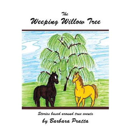 The Weeping Willow Tree - eBook (Weeping Willow Tree Roots)