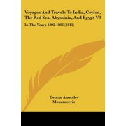 Voyages and Travels to India, Ceylon, the Red Sea, Abyssinia, and Egypt V3 : In the Years 1802-1806 (1811)
