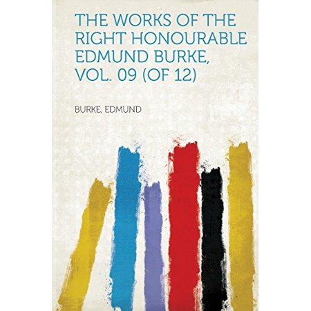 The Works Of The Right Honourable Edmund Burke  Vol  09  Of 12