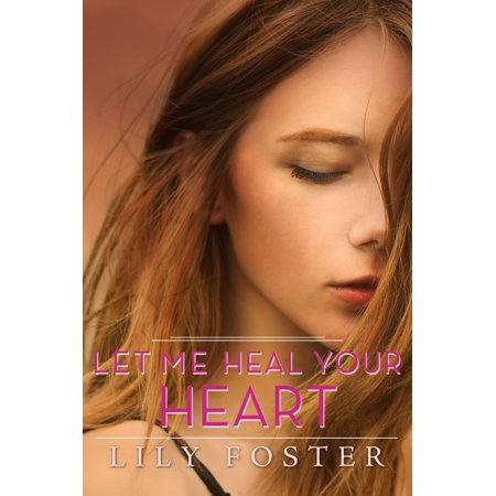 Let Me Heal Your Heart - eBook (Let Me Be A Channel Of Your Peace)