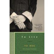 To Live : A Novel