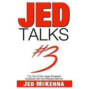 Jed Talks: Jed Talks #3: The Tao of the Large-Breasted Goddess with the Shapely Behind (Paperback)
