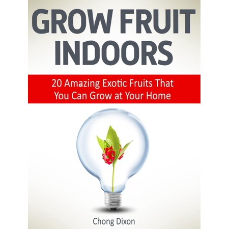 Grow Fruit Indoors: 20 Amazing Exotic Fruits That You Can Grow at Your Home - - Amazing Fruit