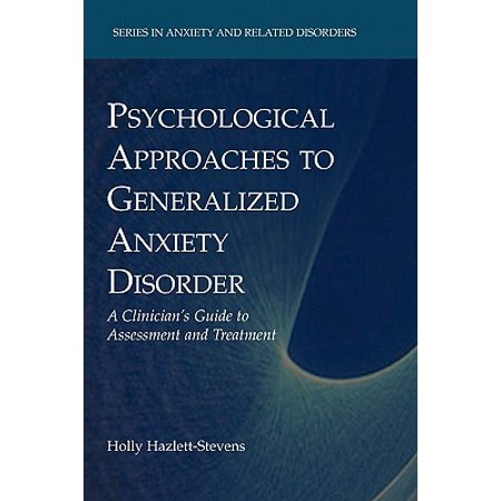 Psychological Approaches to Generalized Anxiety Disorder : A Clinician's Guide to Assessment and
