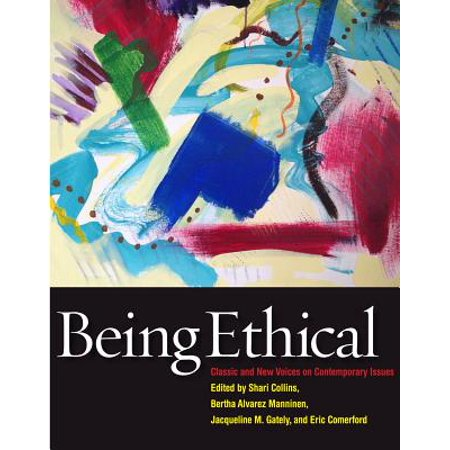 Being Ethical: Classic and New Voices on Contemporary (Womens Voices Feminist Visions Classic And Contemporary Readings)