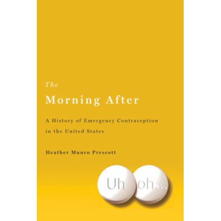 The Morning After  A History Of Emergency Contraception In The United States