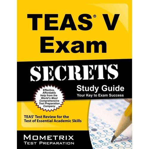 Secrets of the TEAS Exam : Study Guide Your Key to Exam Success