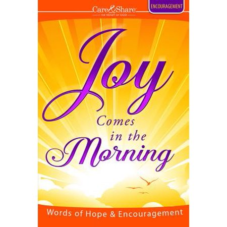 Joy Comes in the Morning : Words of Hope &