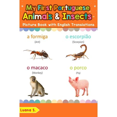 My First Portuguese Animals & Insects Picture Book with English Translations -