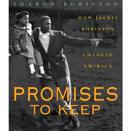 Promises to Keep: How Jackie Robinson Changed America (Interesting Facts About Jackie Robinson For Kids)