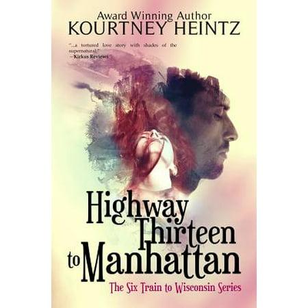 Highway 13 Issue (Six Train to Wisconsin: Highway Thirteen to Manhattan)
