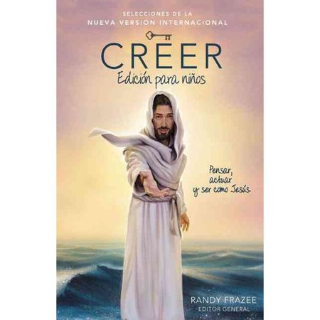 Creer   Believe  Pensar  Actuar Y Ser Como Jes S   Think  Act  Be Like Jesus  Edici N Para Ni Os    Kids Edition